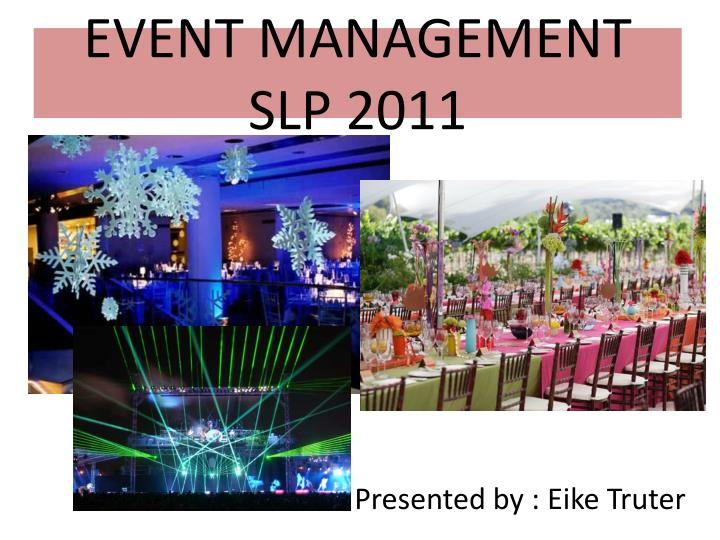 Event management slp 2011