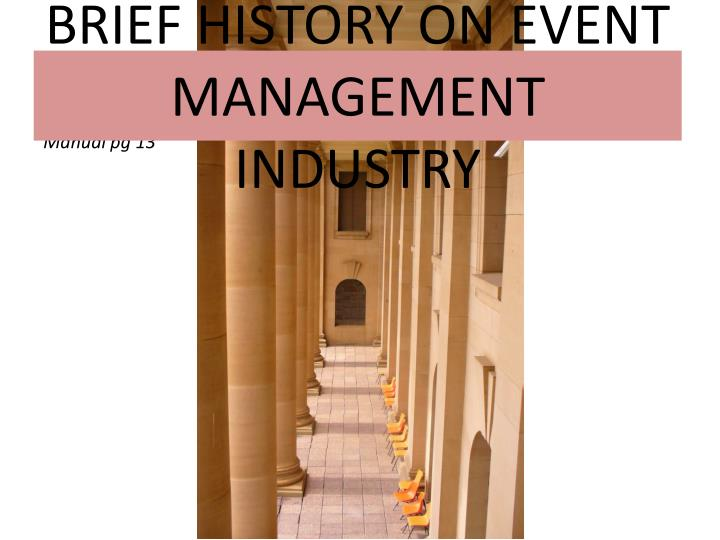 BRIEF HISTORY ON EVENT MANAGEMENT INDUSTRY