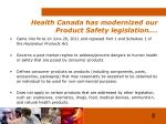 health canada has modernized our product safety legislation