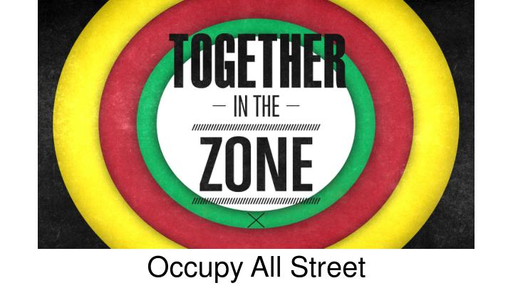 Occupy All Street