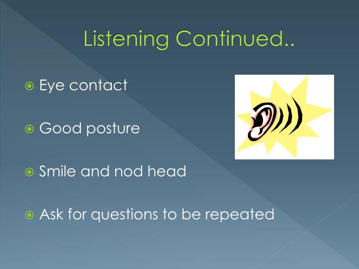 Listening Continued..