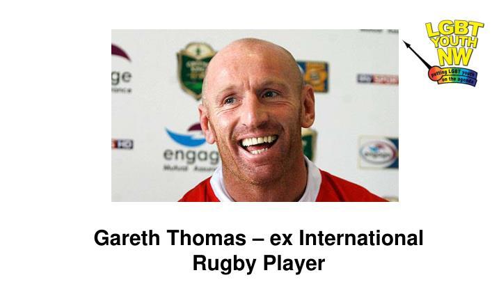 Gareth Thomas – ex International Rugby Player