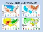 climate 2002 and 2010 mam
