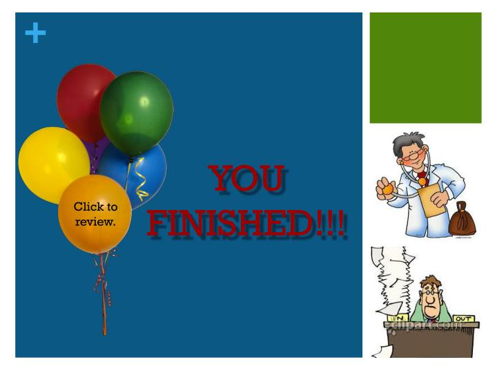 YOU FINISHED!!!
