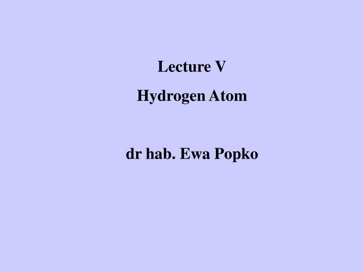 Lecture V
