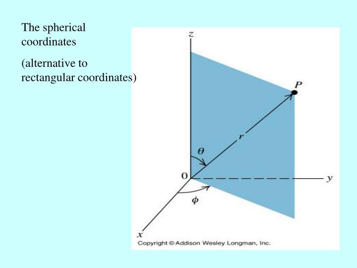 The spherical coordinates