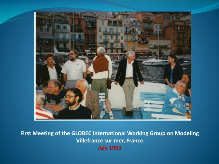 First Meeting of the GLOBEC International Working Group on Modeling