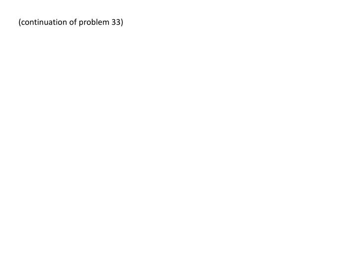 (continuation of problem 33)