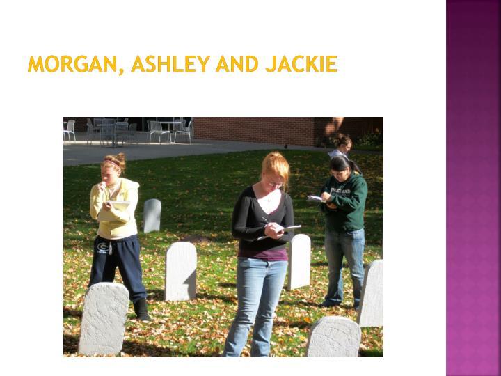 Morgan, Ashley and Jackie