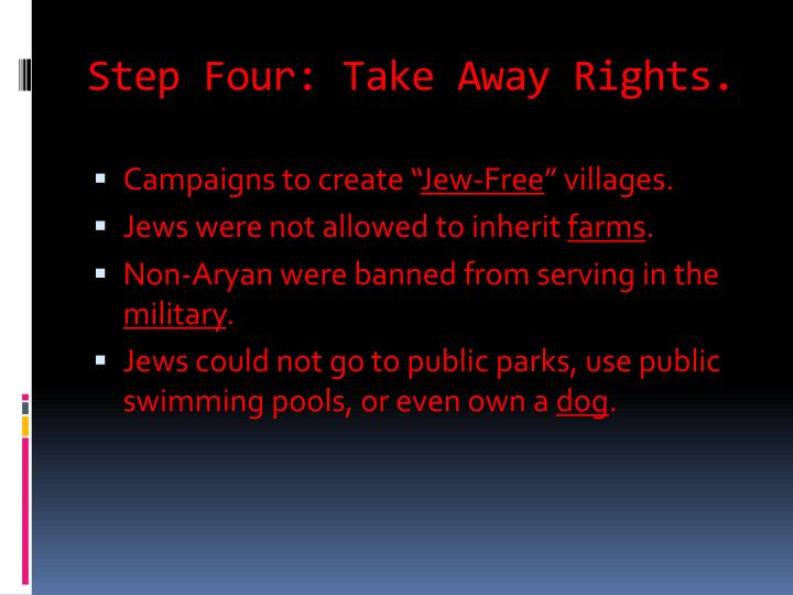 Step Four: Take Away Rights.