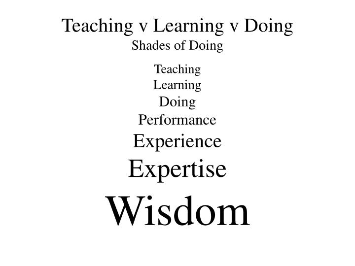 Teaching v Learning v
