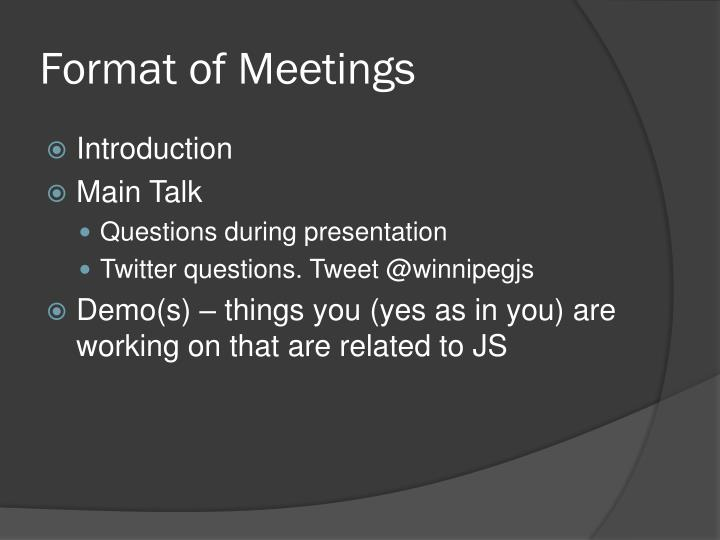 Format of Meetings
