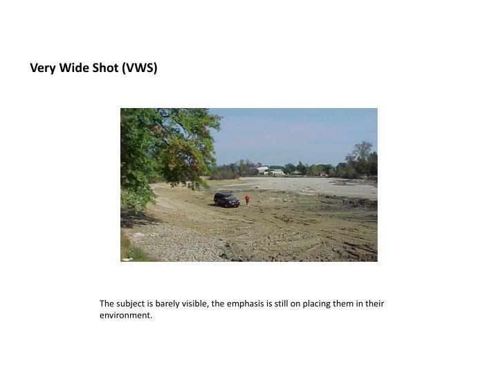 Very Wide Shot (VWS)