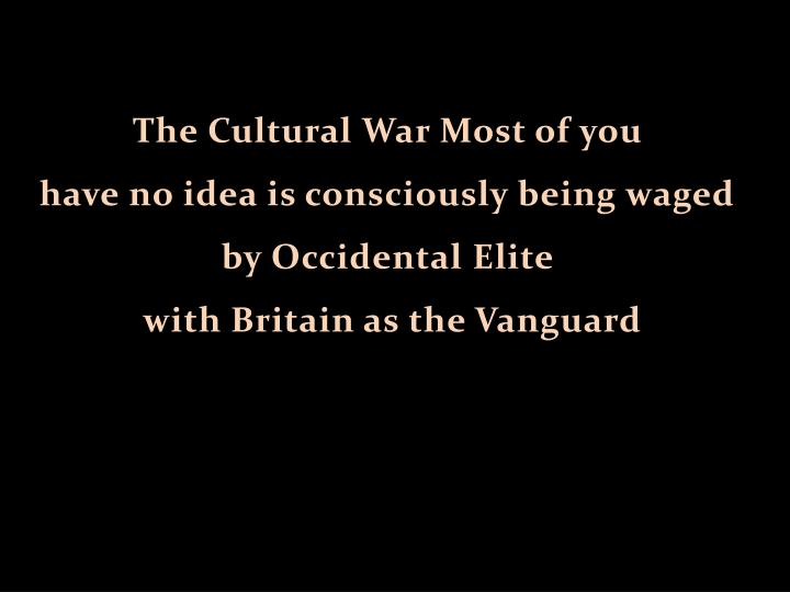 The Cultural War Most of you