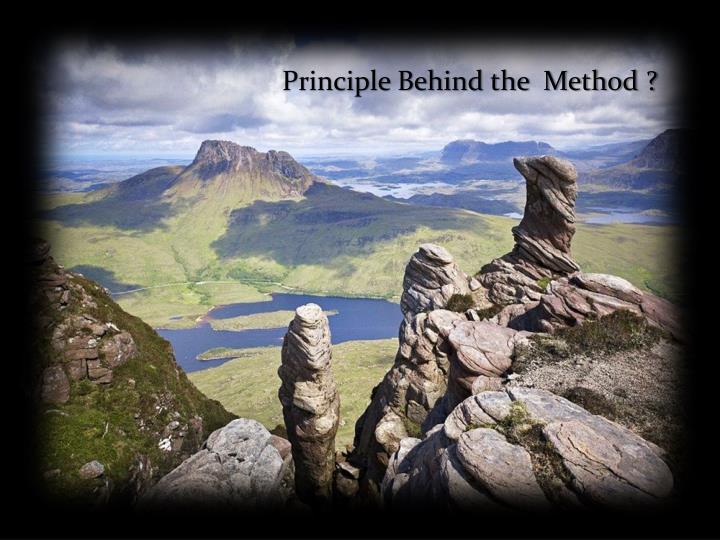 Principle Behind the  Method ?