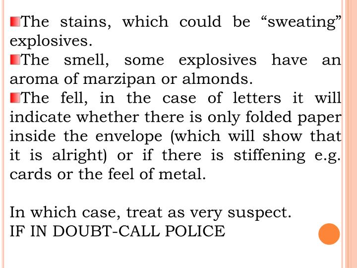 """The stains, which could be """"sweating"""" explosives."""