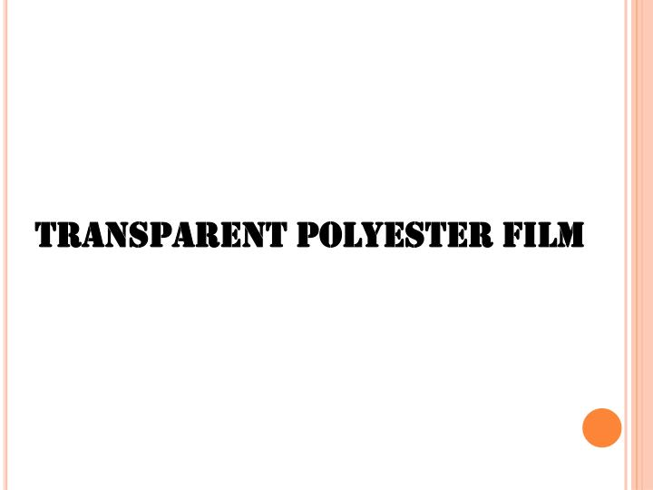 Transparent Polyester Film