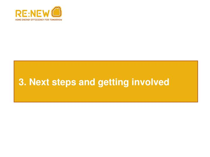 3. Next steps and getting involved