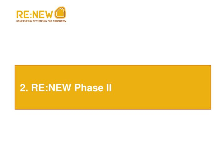 2. RE:NEW Phase II