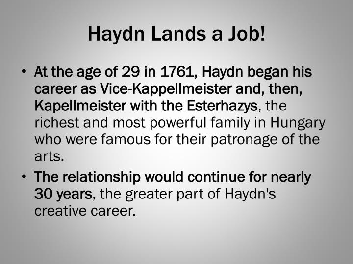 Haydn Lands a Job!