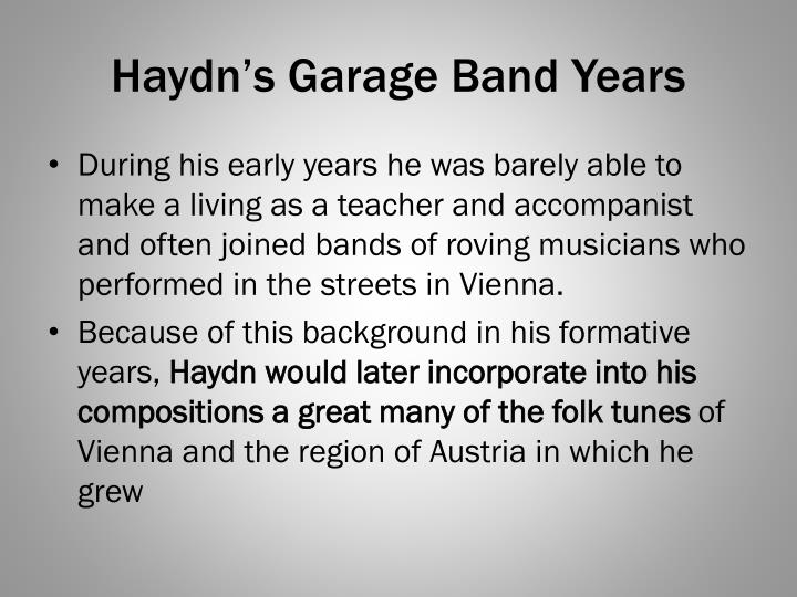 Haydn's Garage Band Years