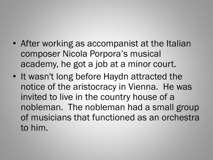 After working as accompanist at the Italian composer Nicola