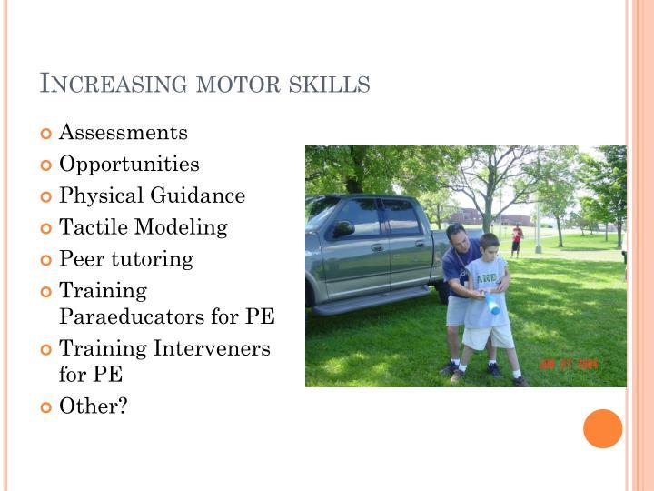 Increasing motor skills