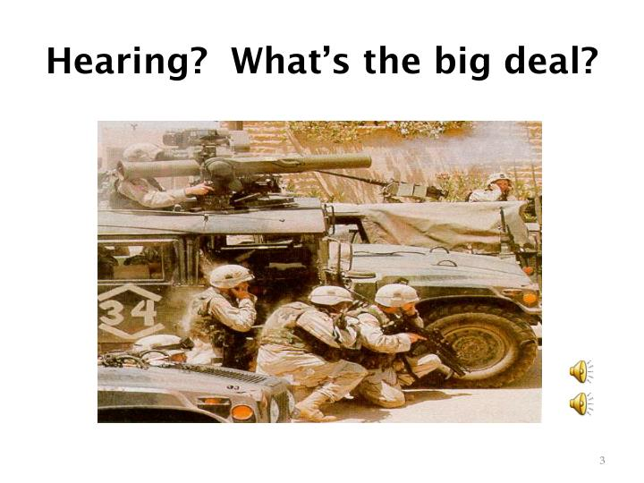 Hearing?  What's the big deal?