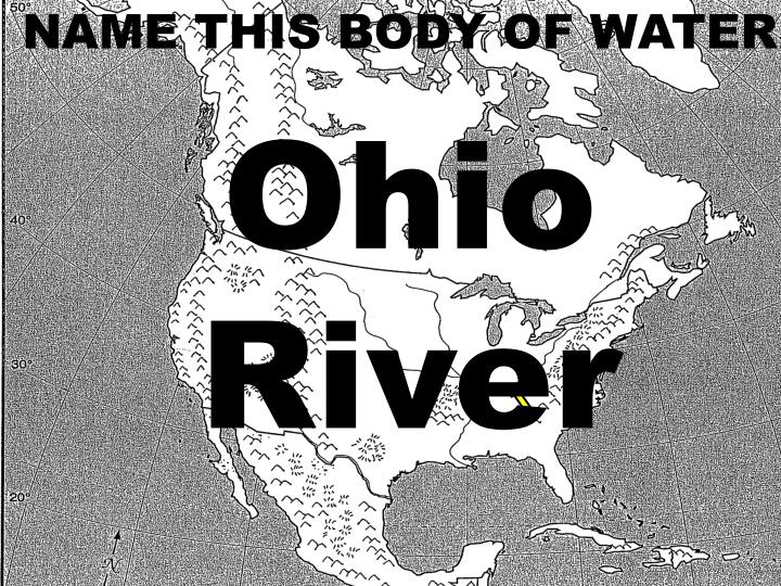 NAME THIS BODY OF WATER