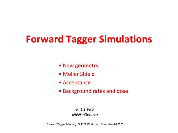 Forward tagger simulations