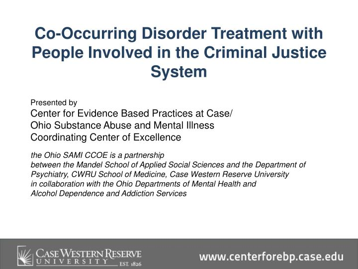 Co-Occurring Disorder Treatment with People Involved in the Criminal Justice System