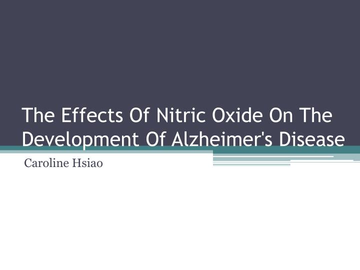 The effects of nitric oxide on the development of alzheimer s disease