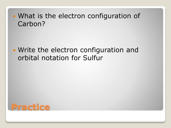 What is the electron configuration of Carbon?