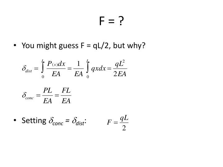 F = ?
