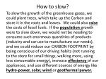 how to slow
