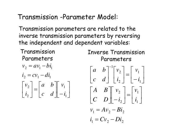 Transmission -Parameter Model: