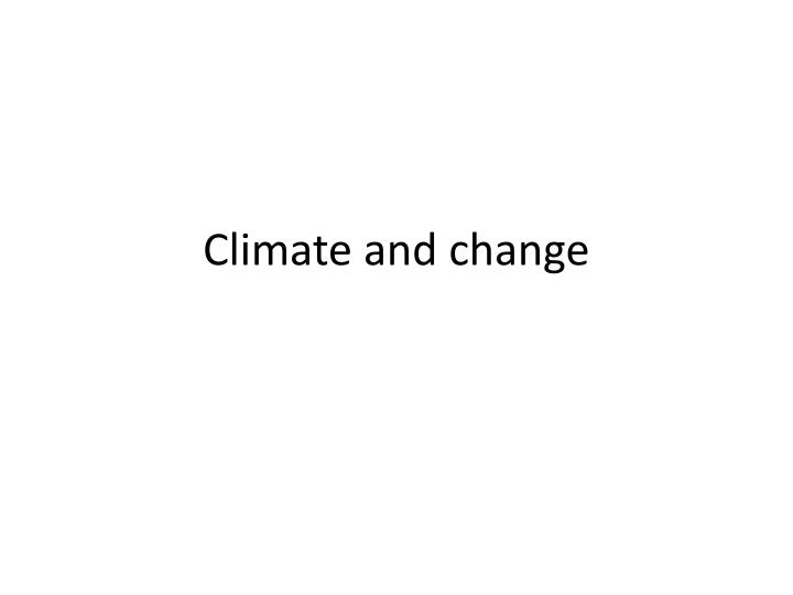 climate and change