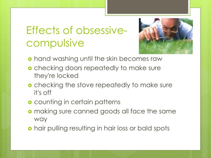 Effects of obsessive-compulsive