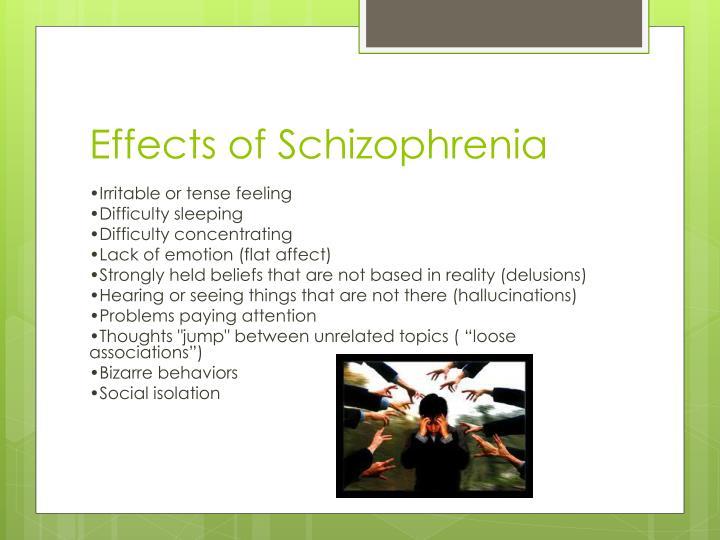 Effects of Schizophrenia