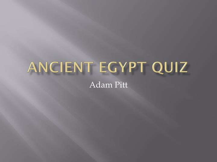 Ancient egypt quiz