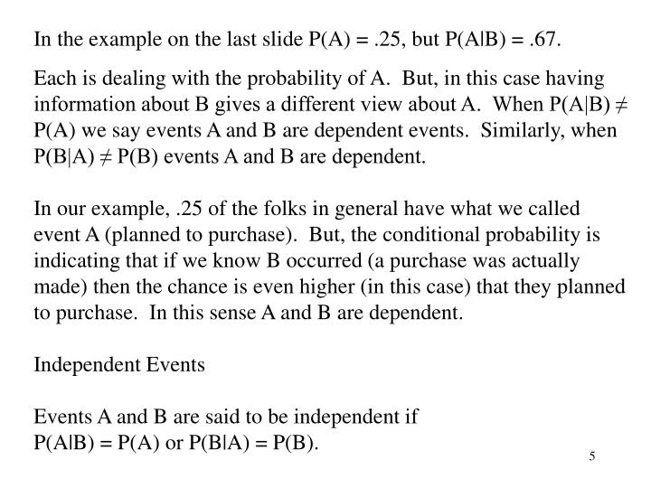 In the example on the last slide P(A) = .25, but P(A