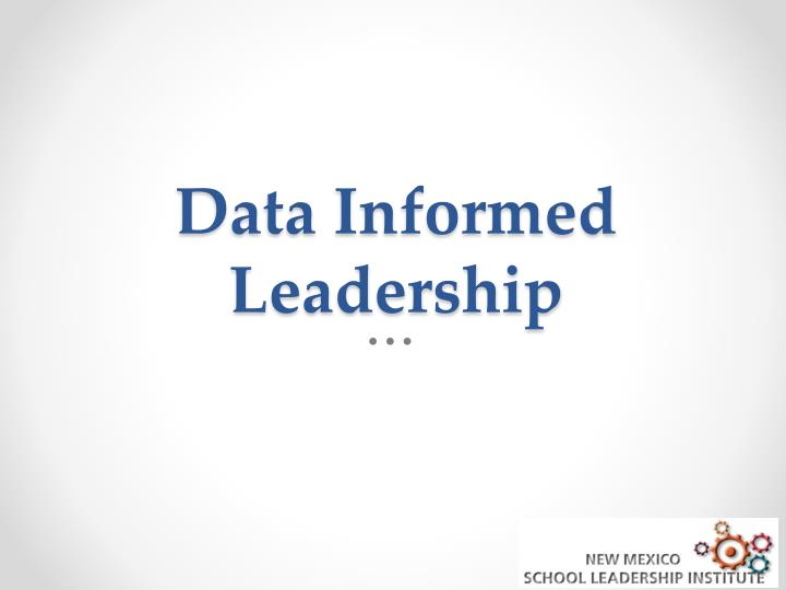 Data informed leadership