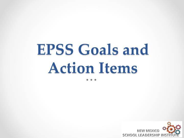 EPSS Goals and Action Items