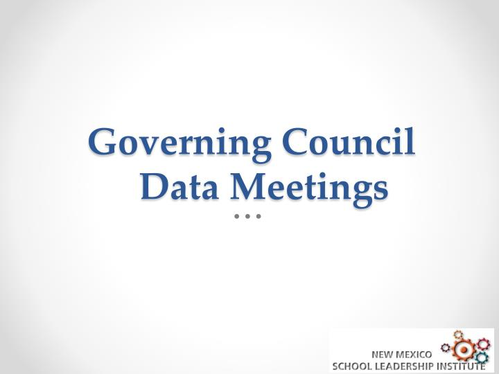 Governing Council Data Meetings