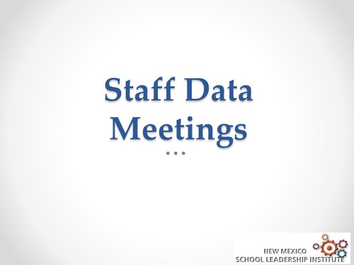 Staff Data Meetings