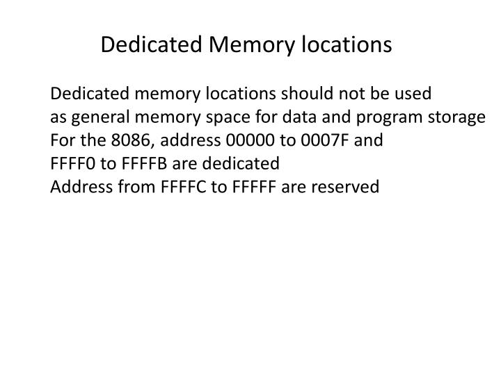 Dedicated Memory locations