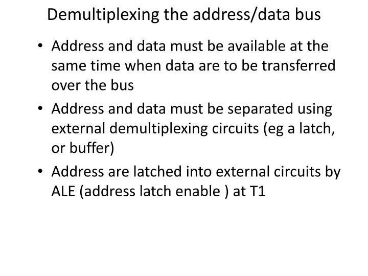 Demultiplexing the address/data bus