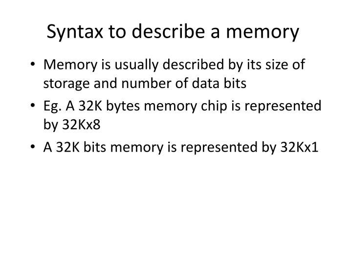 Syntax to describe a memory