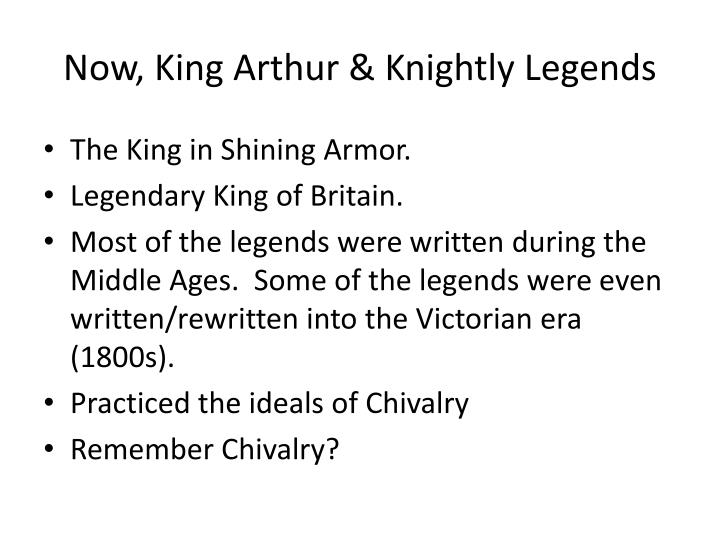 Now, King Arthur & Knightly Legends