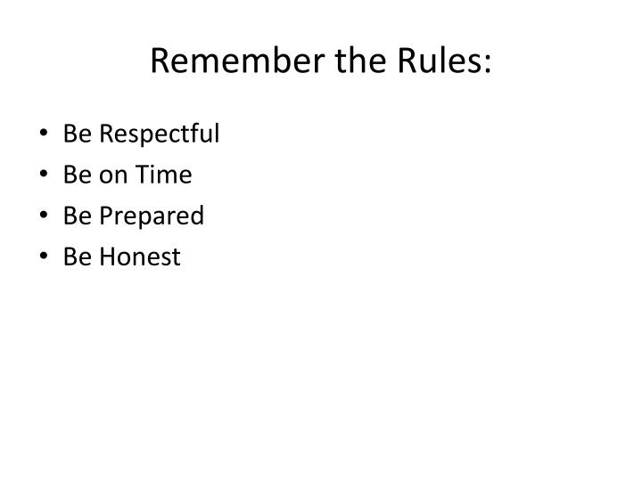 Remember the Rules: